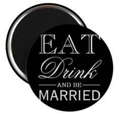Eat Drink & Be Married Magnet