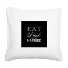 Eat Drink & Be Married Square Canvas Pillow