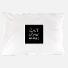 Eat Drink & Be Married Pillow Case