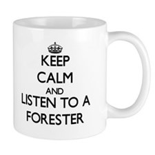 Keep Calm and Listen to a Forester Mugs