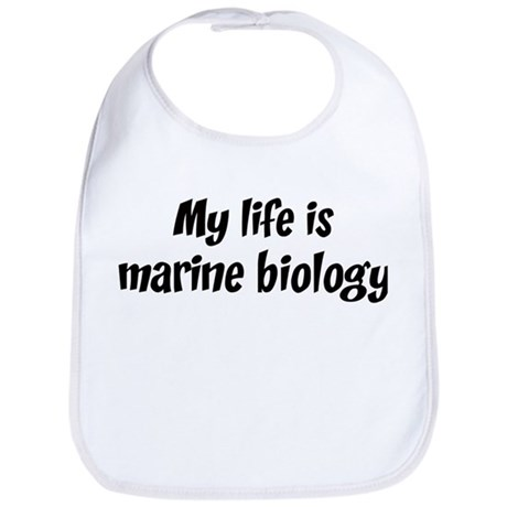 Life is marine biology Bib