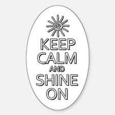 Keep Calm and Shine On Decal