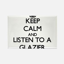 Keep Calm and Listen to a Glazier Magnets