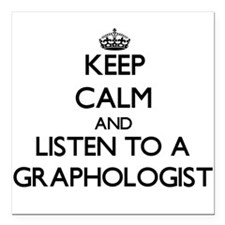 Keep Calm and Listen to a Graphologist Square Car