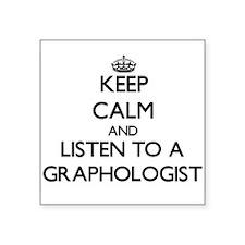 Keep Calm and Listen to a Graphologist Sticker