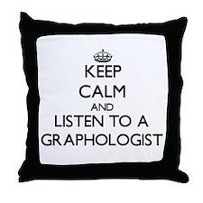 Keep Calm and Listen to a Graphologist Throw Pillo