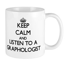 Keep Calm and Listen to a Graphologist Mugs