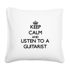 Keep Calm and Listen to a Guitarist Square Canvas