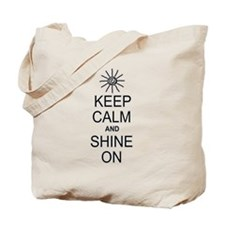 Keep Calm and Shine On Tote Bag
