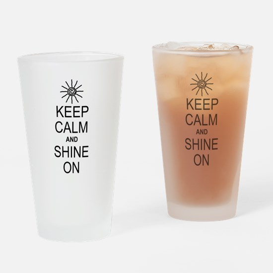 Keep Calm and Shine On Drinking Glass