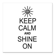 """Keep Calm and Shine On Square Car Magnet 3"""" x 3"""""""