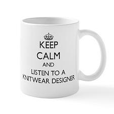 Keep Calm and Listen to a Knitwear Designer Mugs