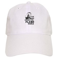 I've Been Known to Flash People Baseball Baseball Cap