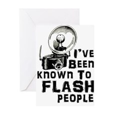 I've Been Known to Flash People Greeting Cards