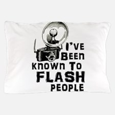 I've Been Known to Flash People Pillow Case