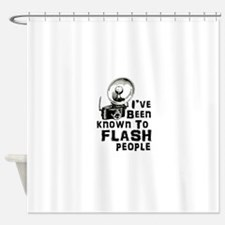 I've Been Known to Flash People Shower Curtain