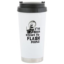 I've Been Known to Flash People Travel Mug