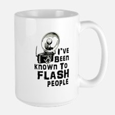 I've Been Known to Flash People Mugs