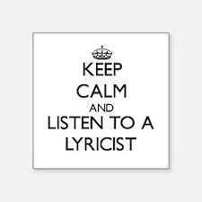 Keep Calm and Listen to a Lyricist Sticker