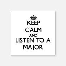 Keep Calm and Listen to a Major Sticker