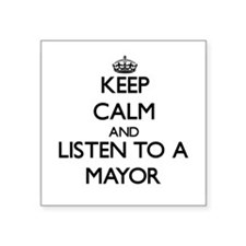 Keep Calm and Listen to a Mayor Sticker