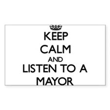 Keep Calm and Listen to a Mayor Decal