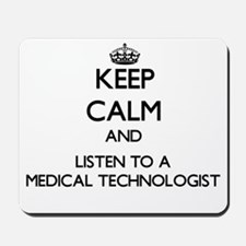 Keep Calm and Listen to a Medical Technologist Mou