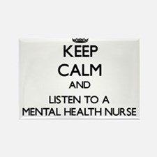 Keep Calm and Listen to a Mental Health Nurse Magn