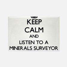 Keep Calm and Listen to a Minerals Surveyor Magnet