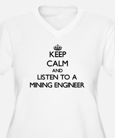 Keep Calm and Listen to a Mining Engineer Plus Siz