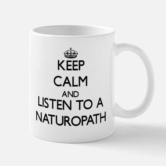 Keep Calm and Listen to a Naturopath Mugs