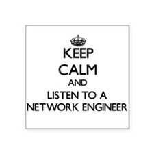 Keep Calm and Listen to a Network Engineer Sticker