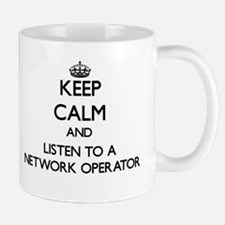 Keep Calm and Listen to a Network Operator Mugs