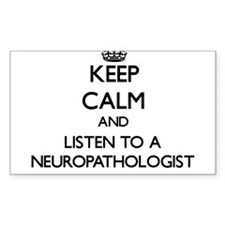 Keep Calm and Listen to a Neuropathologist Decal
