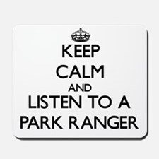 Keep Calm and Listen to a Park Ranger Mousepad