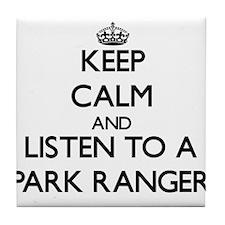 Keep Calm and Listen to a Park Ranger Tile Coaster
