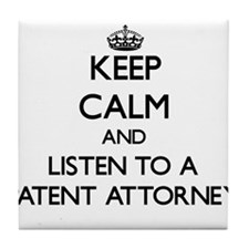 Keep Calm and Listen to a Patent Attorney Tile Coa