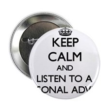"Keep Calm and Listen to a Personal Adviser 2.25"" B"