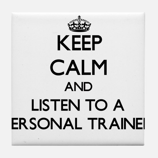 Keep Calm and Listen to a Personal Trainer Tile Co