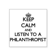 Keep Calm and Listen to a Philanthropist Sticker