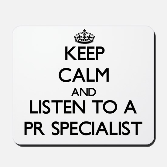Keep Calm and Listen to a Pr Specialist Mousepad