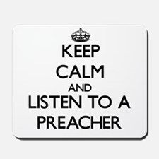 Keep Calm and Listen to a Preacher Mousepad