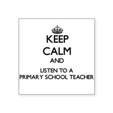 Keep Calm and Listen to a Primary School Teacher S
