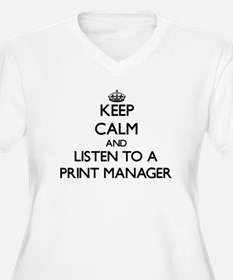 Keep Calm and Listen to a Print Manager Plus Size