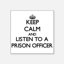 Keep Calm and Listen to a Prison Officer Sticker