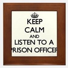 Keep Calm and Listen to a Prison Officer Framed Ti
