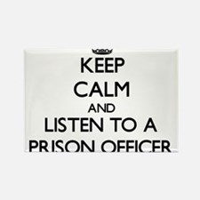 Keep Calm and Listen to a Prison Officer Magnets