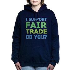 I Support Fair Trade Hooded Sweatshirt
