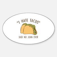 I Hate Tacos - Said No Juan Ever Decal