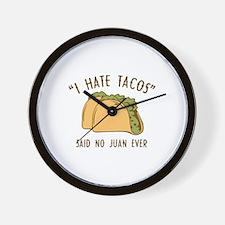 I Hate Tacos - Said No Juan Ever Wall Clock